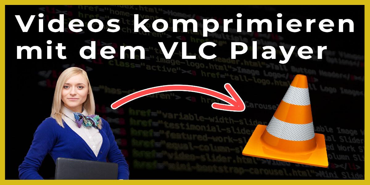 Videos komprimieren mit dem VLC Player